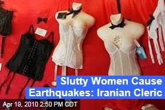 Slutty Women Cause Earthquakes: Iranian Cleric