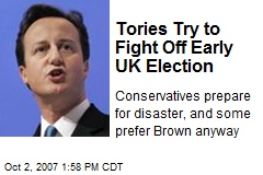 Tories Try to Fight Off Early UK Election