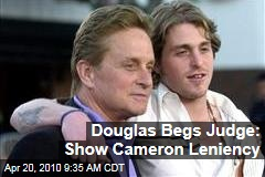 Douglas Begs Judge: Show Cameron Leniency