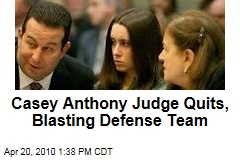 Casey Anthony Judge Quits, Blasting Defense Team