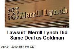 Lawsuit: Merrill Lynch Did Same Deal as Goldman