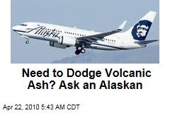 Need to Dodge Volcanic Ash? Ask an Alaskan