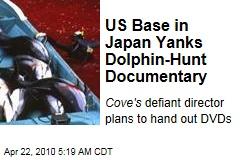 US Base in Japan Yanks Dolphin-Hunt Documentary