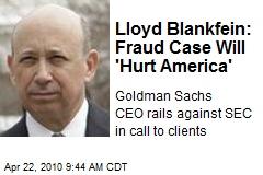 Lloyd Blankfein: Fraud Case Will 'Hurt America'
