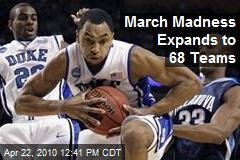 March Madness Expands to 68 Teams