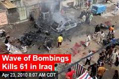 Wave of Bombings Kills 61 in Iraq