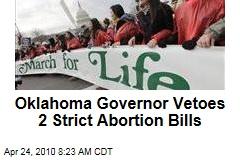 Oklahoma Governor Vetoes 2 Strict Abortion Bills