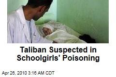 Taliban Suspected in Schoolgirls' Poisoning