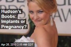 Hudson's Boobs: Implants or Pregnancy?