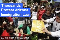 Thousands Protest Arizona Immigration Law