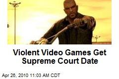 Violent Video Games Get Supreme Court Date
