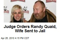 Judge Orders Randy Quaid, Wife Sent to Jail
