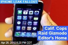 Calif. Cops Raid Gizmodo Editor's Home