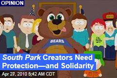 South Park Creators Need Protection—and Solidarity