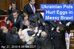 Ukrainian Pols Hurl Eggs in Messy Brawl