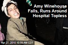 Amy Winehouse Falls, Runs Around Hospital Topless
