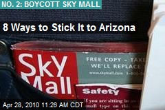 8 Ways to Stick It to Arizona