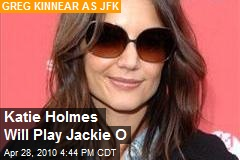 Katie Holmes Will Play Jackie O