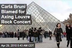 Carla Bruni Blamed for Axing Louvre Rock Concert
