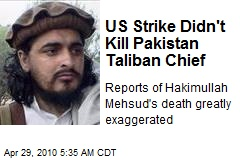 US Strike Didn't Kill Pakistan Taliban Chief