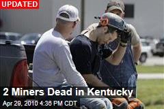 2 Miners Dead in Kentucky