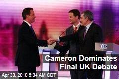 Cameron Dominates Final UK Debate