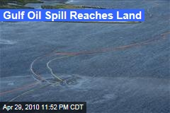 Gulf Oil Spill Reaches Land