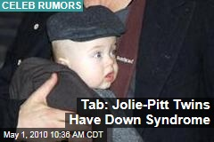 Tab: Jolie-Pitt Twins Have Down Syndrome