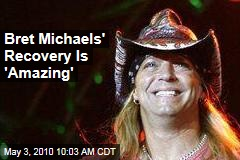 Bret Michaels' Recovery Is 'Amazing'