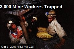 3,000 Mine Workers Trapped