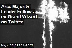 Ariz. Majority Leader Follows ex-Grand Wizard on Twitter