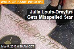 Julia Louis-Dreyfus Gets Misspelled Star