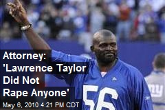 Attorney: 'Lawrence Taylor Did Not Rape Anyone'