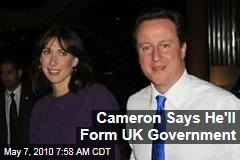 Cameron Says He Will Form a Government