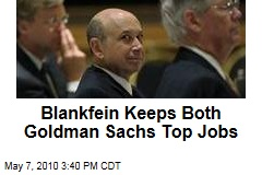 Blankfein Keeps Both Goldman Sachs Top Jobs