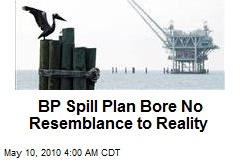 BP's Spill Plan Doesn't Match Reality