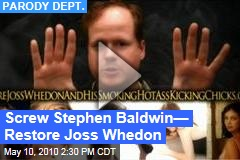 Screw Stephen Baldwin— Restore Joss Whedon