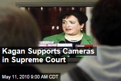 Kagan Supports Cameras in Supreme Court