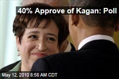 40% Approve of Kagan: Poll