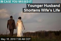 Younger Husband Shortens Wife' Life