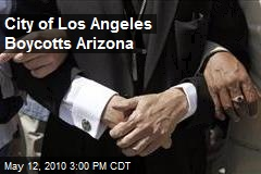 City of Los Angeles Boycotts Arizona