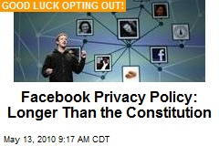 Facebook Privacy Policy: Longer Than the Constitution