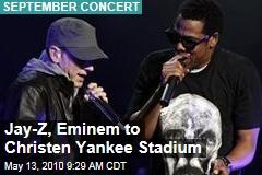 Jay-Z, Eminem to Christen Yankee Stadium