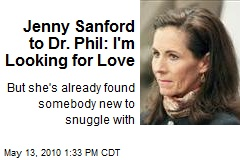 Jenny Sanford to Dr. Phil: I'm Looking for Love