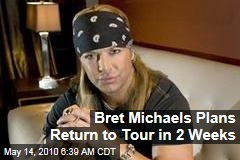 Bret Michaels Plans Return to Tour in 2 Weeks