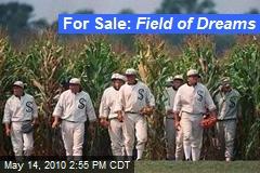 For Sale: Field of Dreams