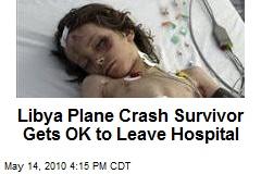 Libya Plane Crash Survivor Gets OK to Leave Hospital