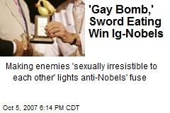 'Gay Bomb,' Sword Eating Win Ig-Nobels
