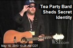 Tea Party Bard Sheds Secret Identity