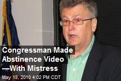 Congressman Made Abstinence Video —With Mistress